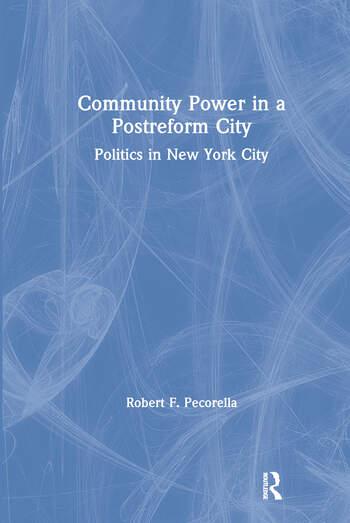 Community Power in a Postreform City: Politics in New York City Politics in New York City book cover