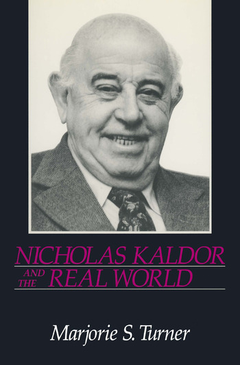 Nicholas Kaldor and the Real World book cover