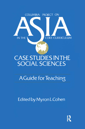 Asia: Case Studies in the Social Sciences - A Guide for Teaching Case Studies in the Social Sciences - A Guide for Teaching book cover