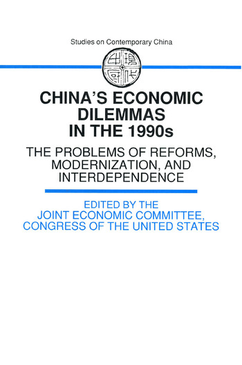 China's Economic Dilemmas in the 1990s The Problem of Reforms, Modernisation and Interdependence book cover