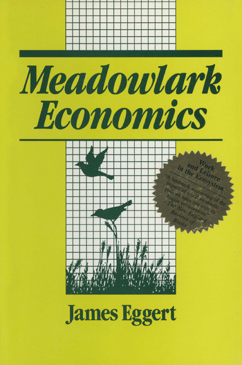 Meadowlark Economies: Work and Leisure in the Ecosystem Work and Leisure in the Ecosystem book cover