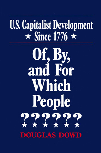 US Capitalist Development Since 1776: Of, by and for Which People? Of, by and for Which People? book cover