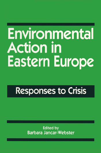 Environmental Action in Eastern Europe: Responses to Crisis Responses to Crisis book cover
