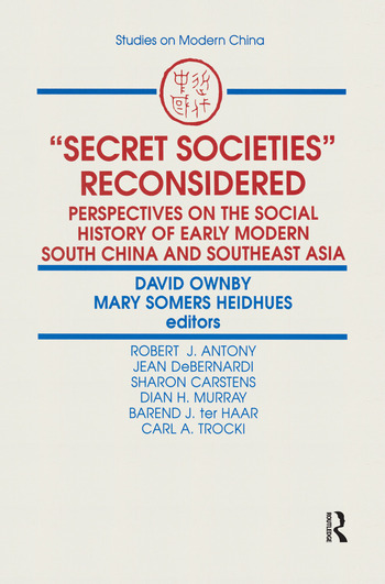 Secret Societies Reconsidered: Perspectives on the Social History of Early Modern South China and Southeast Asia Perspectives on the Social History of Early Modern South China and Southeast Asia book cover