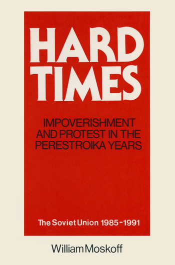 Hard Times: Impoverishment and Protest in the Perestroika Years - Soviet Union, 1985-91 A Guide for Fellow Adventurers book cover
