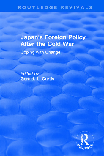 Japan's Foreign Policy After the Cold War: Coping with Change Coping with Change book cover
