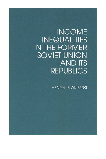 Income Inequalities in the Former Soviet Union and Its Republics book cover