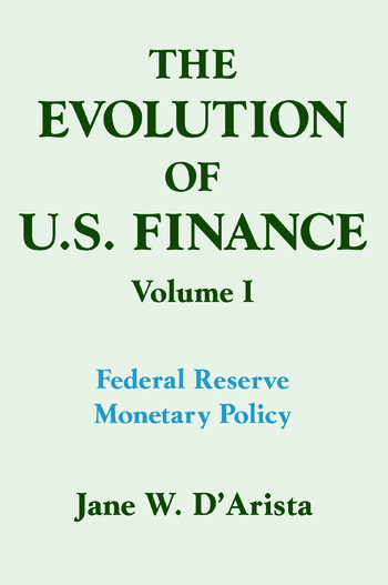 The Evolution of US Finance: v. 1: Federal Reserve Monetary Policy, 1915-35 book cover