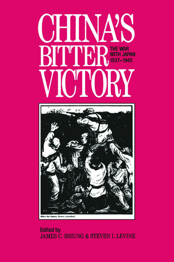 China's Bitter Victory: War with Japan, 1937-45 War with Japan, 1937-45 book cover