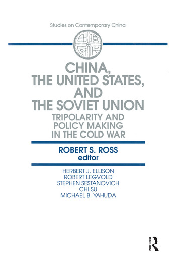 China, the United States and the Soviet Union: Tripolarity and Policy Making in the Cold War Tripolarity and Policy Making in the Cold War book cover