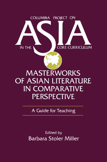 Masterworks of Asian Literature in Comparative Perspective: A Guide for Teaching A Guide for Teaching book cover