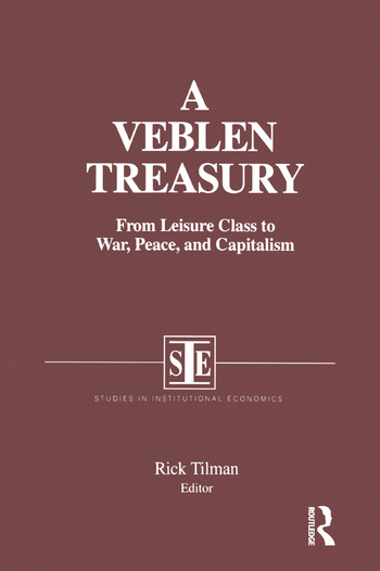 A Veblen Treasury: From Leisure Class to War, Peace and Capitalism From Leisure Class to War, Peace and Capitalism book cover