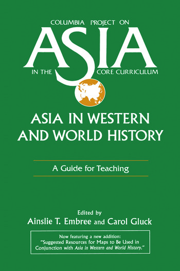 Asia in Western and World History: A Guide for Teaching A Guide for Teaching book cover