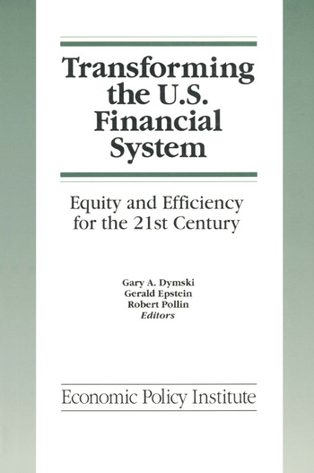 Transforming the U.S. Financial System: An Equitable and Efficient Structure for the 21st Century An Equitable and Efficient Structure for the 21st Century book cover