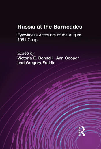 Russia at the Barricades: Eyewitness Accounts of the August 1991 Coup Eyewitness Accounts of the August 1991 Coup book cover