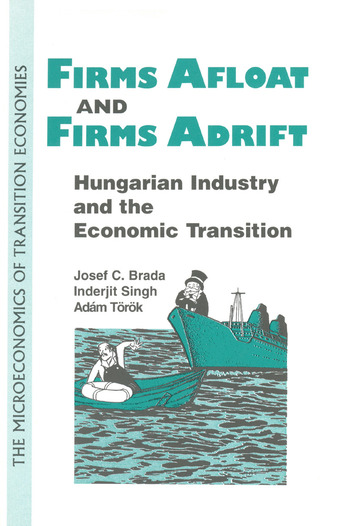 Firms Afloat and Firms Adrift: Hungarian Industry and Economic Transition Hungarian Industry and Economic Transition book cover