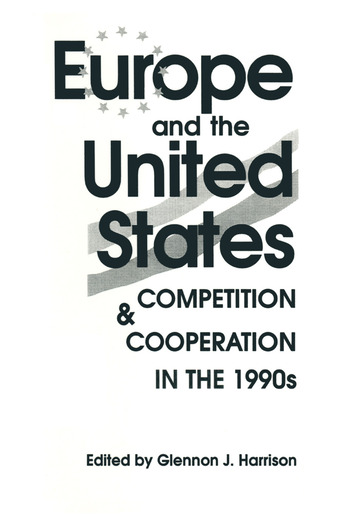 Europe and the United States: Competition and Co-operation in the 1990s Competition and Co-operation in the 1990s book cover