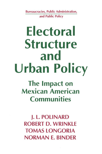 Electoral Structure and Urban Policy: Impact on Mexican American Communities Impact on Mexican American Communities book cover