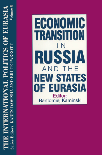 The International Politics of Eurasia: v. 8: Economic Transition in Russia and the New States of Eurasia book cover