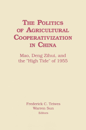 The Politics of Agricultural Cooperativization in China: Mao, Deng Zihui and the High Tide of 1955 Mao, Deng Zihui and the High Tide of 1955 book cover