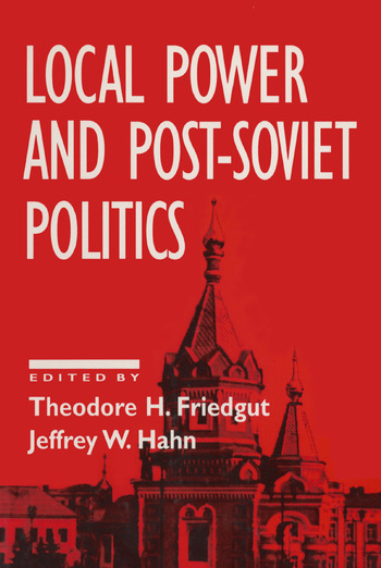 Local Power and Post-Soviet Politics book cover