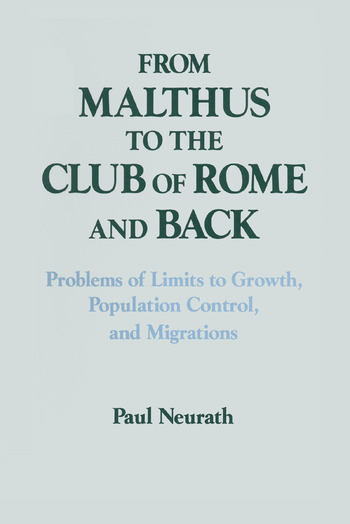 From Malthus to the Club of Rome and Back Problems of Limits to Growth, Population Control and Migrations book cover