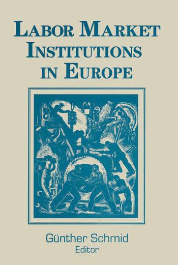 Labor Market Institutions in Europe: A Socioeconomic Evaluation of Performance A Socioeconomic Evaluation of Performance book cover