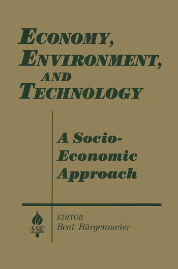 Economy, Environment and Technology: A Socioeconomic Approach A Socioeconomic Approach book cover