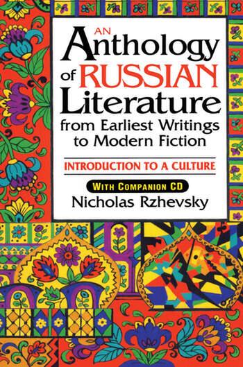 An Anthology of Russian Literature from Earliest Writings to Modern Fiction Introduction to a Culture book cover