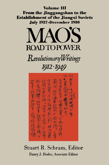 Mao's Road to Power: Revolutionary Writings, 1912-49: v. 3: From the Jinggangshan to the Establishment of the Jiangxi Soviets, July 1927-December 1930 Revolutionary Writings, 1912-49 book cover
