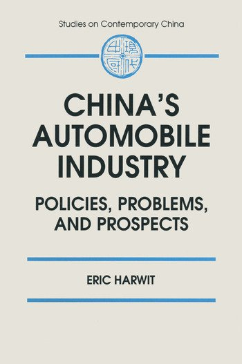 China's Automobile Industry: Policies, Problems and Prospects Policies, Problems and Prospects book cover