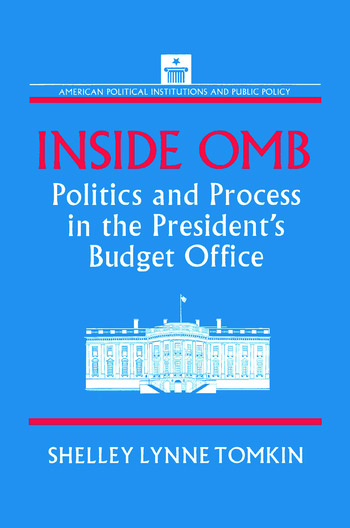 Inside OMB: Politics and Process in the President's Budget Office Politics and Process in the President's Budget Office book cover