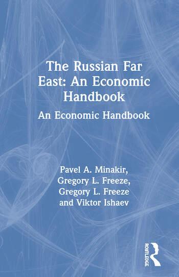 The Russian Far East: An Economic Handbook An Economic Handbook book cover
