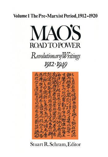 Mao's Road to Power: Revolutionary Writings, 1912-49: v. 1: Pre-Marxist Period, 1912-20 Revolutionary Writings, 1912-49 book cover