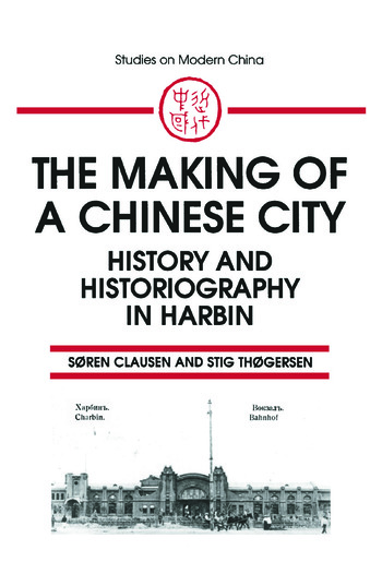 The Making of a Chinese City: History and Historiography in Harbin History and Historiography in Harbin book cover