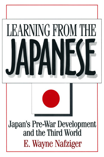 Learning from the Japanese: Japan's Pre-war Development and the Third World Japan's Pre-war Development and the Third World book cover