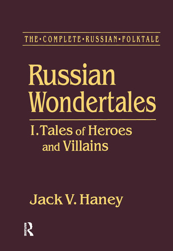 The Complete Russian Folktale: v. 3: Russian Wondertales 1 - Tales of Heroes and Villains book cover