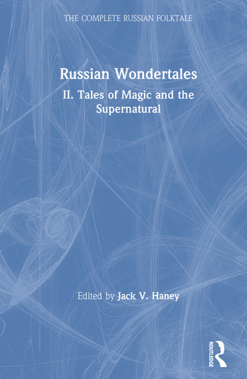 The Complete Russian Folktale: v. 4: Russian Wondertales 2 - Tales of Magic and the Supernatural book cover