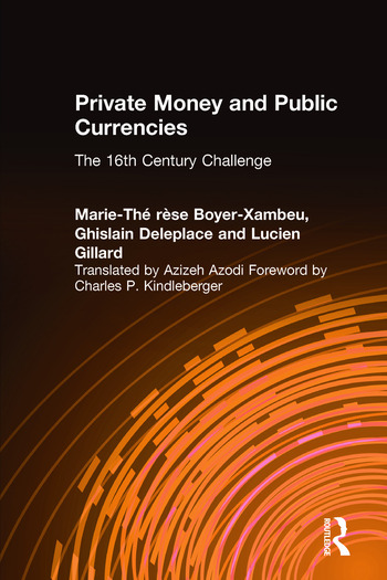 Private Money and Public Currencies: The Sixteenth Century Challenge The Sixteenth Century Challenge book cover