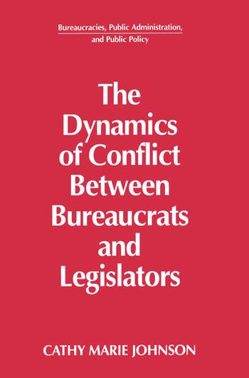 The Dynamics of Conflict Between Bureaucrats and Legislators book cover