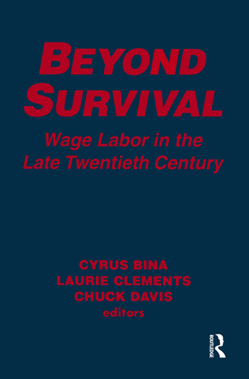 Beyond Survival: Wage Labour and Capital in the Late Twentieth Century Wage Labour and Capital in the Late Twentieth Century book cover