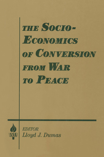 The Socio-economics of Conversion from War to Peace book cover