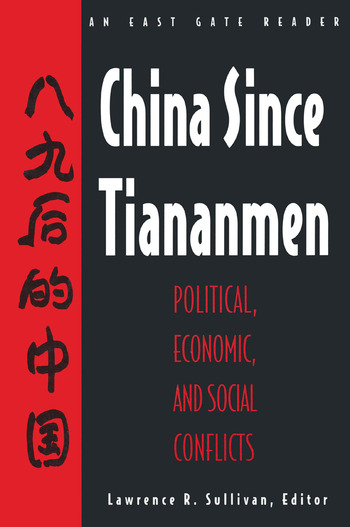 China Since Tiananmen: Political, Economic and Social Conflicts - Documents and Analysis Political, Economic and Social Conflicts - Documents and Analysis book cover