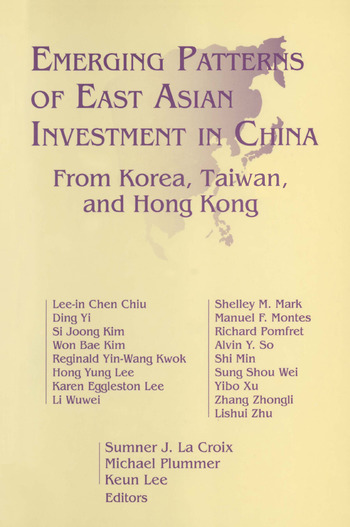 Emerging Patterns of East Asian Investment in China: From Korea, Taiwan and Hong Kong From Korea, Taiwan and Hong Kong book cover
