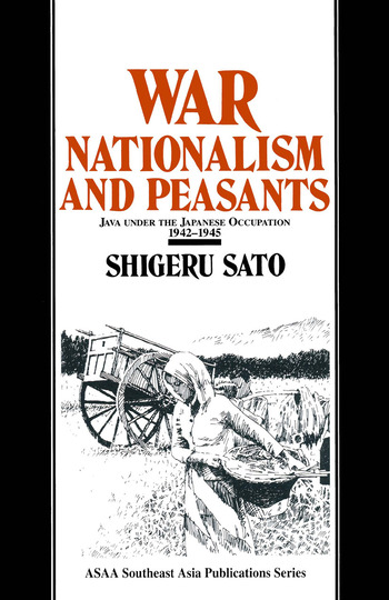 War, Nationalism and Peasants: Java Under the Japanese Occupation, 1942-45 Java Under the Japanese Occupation, 1942-45 book cover