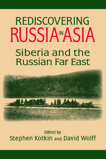 Rediscovering Russia in Asia: Siberia and the Russian Far East Siberia and the Russian Far East book cover