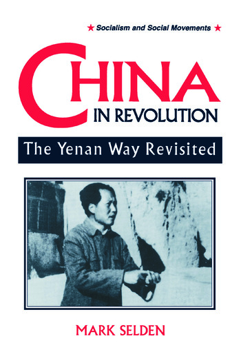 China in Revolution: Yenan Way Revisited Yenan Way Revisited book cover