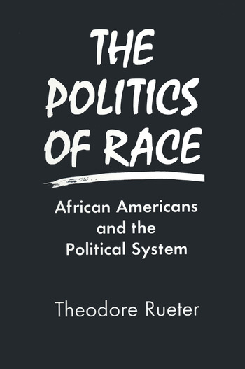 The Politics of Race: African Americans and the Political System African Americans and the Political System book cover