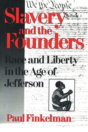 Slavery and the Founders Dilemmas of Jefferson and His Contemporaries book cover