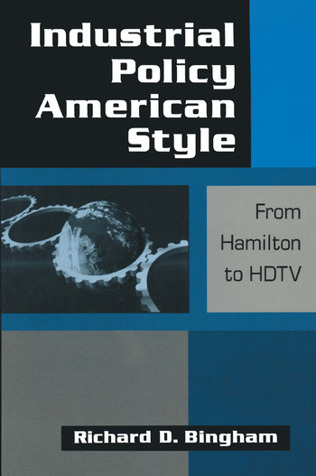 Industrial Policy American-style: From Hamilton to HDTV From Hamilton to HDTV book cover